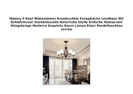 maniny 6 kopf wohnzimmer kronleuchter europ ische landhaus