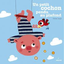 Un Petit Cochon Pendu Au Plafond Editions Milan