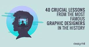 40 Crucial Lessons From The Most Famous Graphic Designers In History