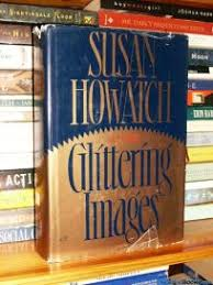 Nonfiction Book Review Glittering Images By Susan Howatch Author