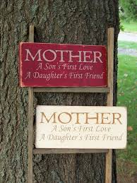 Mother A Sons First Love Daughters Friend Distressed Wood Sign