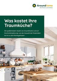küche planen und einrichten leicht gemacht aroundhome