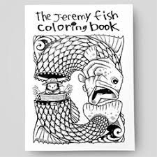 The Jeremy Fish Coloring Book By Upper Playground Is Here 48 Pages Of Amazing Illustrations