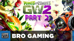 Plants Vs Zombies Garden Warfare 2 Part 2 – Bro Gaming