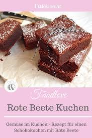 rote beete schokolade kuchen backen mit gemüse littlebee