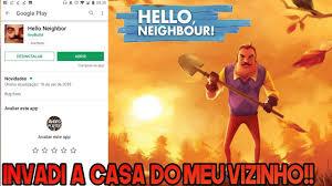 100 Fmd Casa INVADI A CASA DO MEU VIZINHO HELLO NEOGHBOR ANDROID PART 1