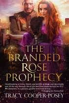 The Branded Rose Prophecy Ebook By Tracy Cooper Posey