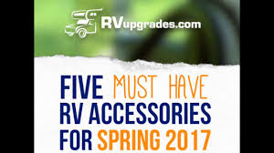 Five Must Have RV Accessories For Spring 2017