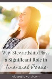 Why Stewardship Plays A Significant Role In Financial Peace