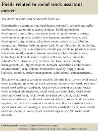 16 Fields Related To Social Work Assistant Career The Above Resumes