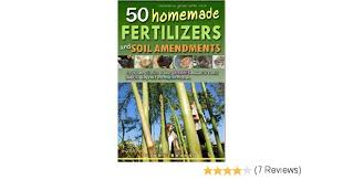 Homemade Fertilizer For Pumpkins by 50 Homemade Fertilizers And Soil Amendments The Ultimate