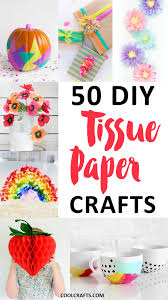 Tissue Paper Crafts 50 DIY Ideas You Can Make With The Kids O Cool