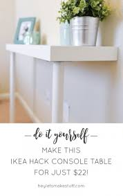 Vanity Table Ikea Hack by Best 20 Ikea Console Table Ideas On Pinterest Entryway Table