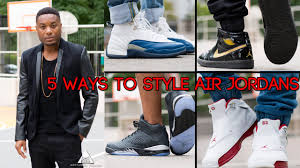 5 Ways To Style Air Jordans By Nocturnal Fashion