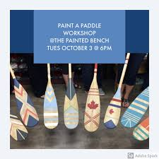 Decorative Oars And Paddles Canada by Full Paint A Paddle Workshop 10 3 The Painted Bench Hamilton