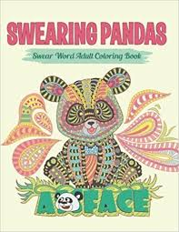 Swearing Pandas Sweary Coloring Book For Adults Swear Word And Relax Volume 8 Adult