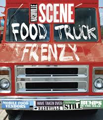 100 Food Trucks In Nashville Trucks Have Taken Over But There Are Still Bumps In