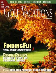Pumpkin Ridge Golf Club Membership Fee by Golf Vacations Magazine November 2015 By Golf Vacations Magazine