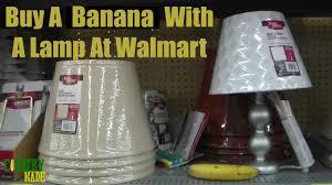 Lava Lamp Bulb Walmart by Buy A Banana With A Lamp At Walmart Youtube