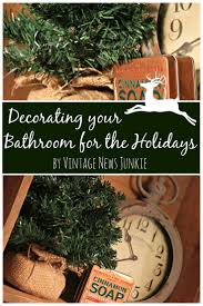 Primitive Bathroom Decorating Ideas by 28 Best Decorating The Bathrooms For Christmas Images On Pinterest