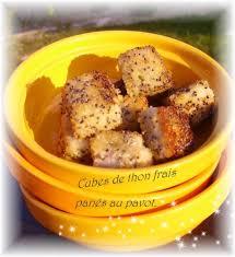cuisiner thon frais cubes de thon frais panés au pavot les petites recettes de