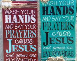 Wash Your Hands And Say Prayers Cause Jesus Germs Are Everywhere