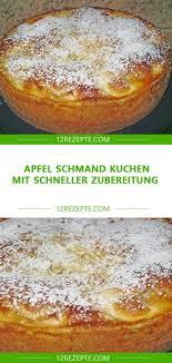 apfel schmand kuchen mit schneller zubereitung einfache