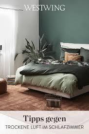trockene luft im schlafzimmer westwing schlafzimmer