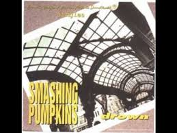 Youtube Smashing Pumpkins Full Album by Smashing Pumpkins Drown Full Better Quality Youtube