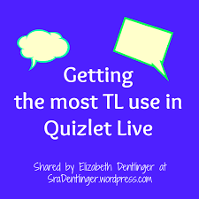 Getting The Most TL Use In Quizlet Live La Clase De La Señora