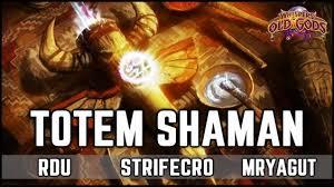totem shaman deck standard hearthstone old gods chamadosamba