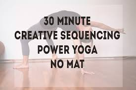 30 Minute Power Yoga Creative Sequencing