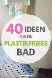 plastikfreies bad 38 tipps für weniger müll im bad