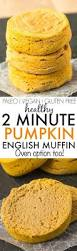 Panera Bread Pumpkin Muffin Nutrition Facts by Healthy Two Minute Pumpkin English Muffin Filling Dense And