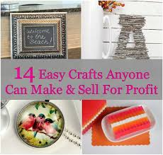 14 Easy Crafts Anyone Can Make & Sell For Profit