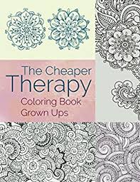 The Cheaper Therapy Coloring Book Grown Ups Books For Adults Series By