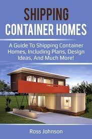 100 Plans For Shipping Container Homes A Guide To Shipping Container