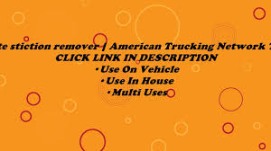 Motorkote Stiction Remover | American Trucking Network Talks Of It ...