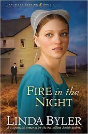 Fire In The Night A Suspenseful Romance By Bestselling Amish Author Lancaster