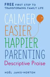 Calmer Easier Happier Parenting Descriptive Praise