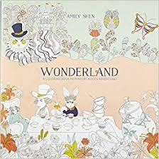 Wonderland A Coloring Book Inspired By Alices Adventures Amily Shen 9780399578465 Amazon Books