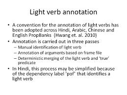 Light Verb by Exploring Propbanks For English And Hindi Ashwini Vaidya Dept Of