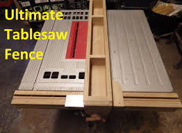 the ultimate table saw fence youtube