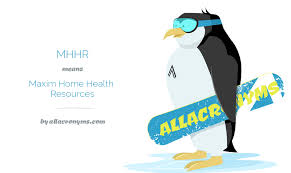 MHHR abbreviation stands for Maxim Home Health Resources
