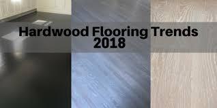 Hardwood Flooring Trends For 2018