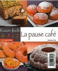 asma cuisine cuisine facile de a à z la pause cafe 31 recettes الطبخ السهل