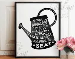 Funny Bathroom Art Etsy by If You Sprinkle When You Tinkle Etsy