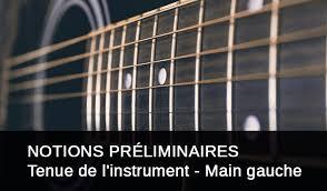 preli guitare a le notions préliminaires tenue de l instrument gauche