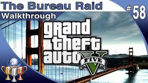 bureau gta 5 gta 5 walkthrough part 58 the bureau raid raid on fib grand