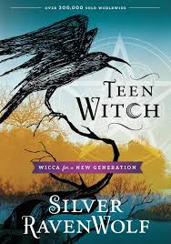 Teen Witch Wicca For A New Generation Silver RavenWolf